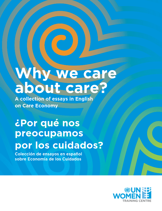 home resource centre why we care about care a collection of essays on care economy